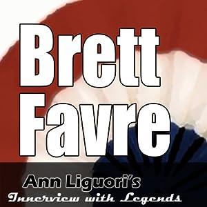 Ann Liguori's Audio Hall of Fame: Brett Favre | [Brett Favre]