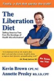 The Liberation Diet: Setting America Free from the Bondage of Health Misinformation! (1439207399) by Brown, Kevin