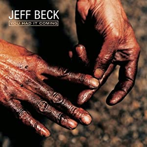 Amazon.com: You Had It Coming: Jeff Beck: Music