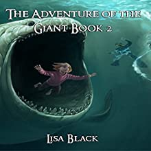 The Adventures of The Giant, Book 2 Audiobook by Lisa Black Narrated by Emily Polden