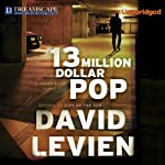13 Million Dollar Pop (       UNABRIDGED) by David Levien Narrated by Paul Boehmer