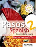 Pasos 2 Spanish Intermediate Course 3rd edition revised: Coursebook and CDs: intermediate course in Spanish