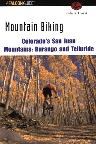 Mountain Biking Colorado's San Juan Mountains (Falcon Guides Mountain Biking)