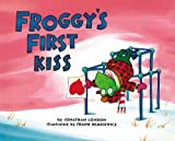 Froggy's First Kiss (0670870641) by London, Jonathan