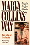img - for Marva Collins' Way: Returning to Excellence in Education by Marva Collins (1-Jul-1990) Paperback book / textbook / text book