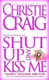 Shut Up and Kiss Me (English Edition)