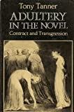 Adultery in the Novel: Contract and Transgression (English, French and German Edition)