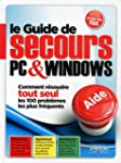 Le Guide de secours PC & Windows : Co...