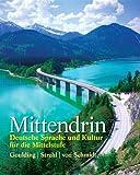 Mittendrin: Deutsche Sprache und Kultur für die Mittelstufe (0131948806) by Goulding, Christine