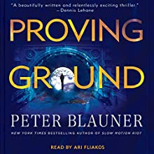 Proving Ground Audiobook by Peter Blauner Narrated by Ari Fliakos
