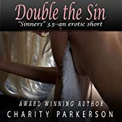 Double the Sin: Sinners 3.5, An Erotic Short | Charity Parkerson