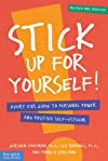 Stick Up for Yourself: Every Kid's Guide to Personal Power & Positive Self-Esteem (Revised & Updated Edition)