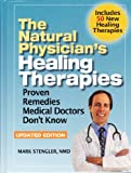 img - for The Natural Physician's Healing Therapies - Proven Remedies Medical Doctors Don't Know Updated Edition 2012 book / textbook / text book