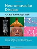 img - for Neuromuscular Disease: A Case-Based Approach by John H. J. Wokke (2013-04-15) book / textbook / text book