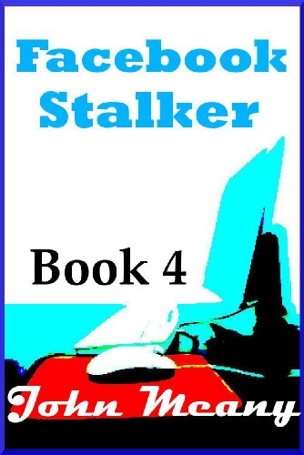 Facebook Stalker (Novella Series. Book 4)