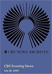CBS Evening News (July 26, 2005)