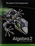 HIGH SCHOOL MATH 2012 COMMON-CORE ALGEBRA 2 STUDENT COMPANION BOOK      GRADE10/11