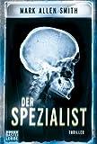 Der Spezialist: Thriller (Allgemeine Reihe. Bastei Lübbe Taschenbücher)