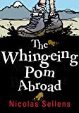 The Whingeing Pom Abroad