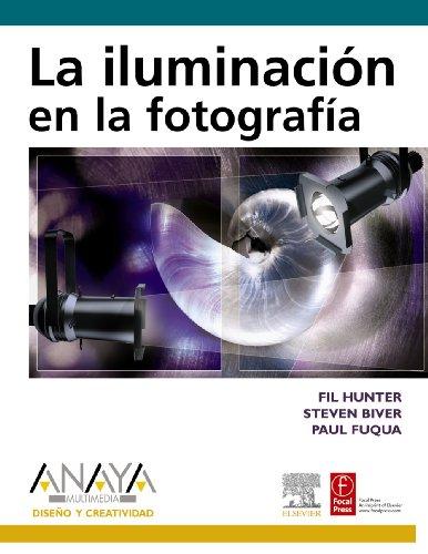 La iluminación en la fotografía (Diseño Y Creatividad)