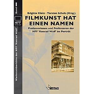 Filmkunst hat einen Namen: Professorinnen und Professoren der HFF 'Konrad Wolf' im Porträt (Werksta