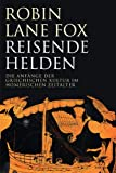 Reisende Helden (3608946969) by Robin Lane Fox