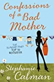 Stephanie Calman Confessions of a Bad Mother