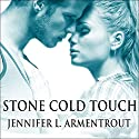 Stone Cold Touch: Dark Elements, Book 2 (       UNABRIDGED) by Jennifer L. Armentrout Narrated by Saskia Maarleveld