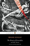 The Street of Crocodiles and Other Stories (Penguin Classics) (0143105140) by Bruno Schulz