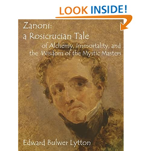 Zanoni: a Rosicrucian Tale of Alchemy, Immortality, and theWisdom of the Mystic Masters