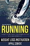 Running: Lose Weight, Burn Fat & Incr...