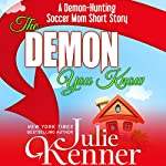 The Demon You Know | Julie Kenner