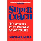 Supercoach: 10 Secrets To Transform Anyone's Lifeby Michael Neill