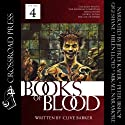 The Books of Blood: Volume 4 (       UNABRIDGED) by Clive Barker Narrated by Jeffrey Kafer, Peter Bishop, Gigi Shane, Helen Lloyd, Mikael Naramore