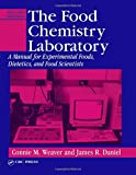 img - for The Food Chemistry Laboratory: A Manual for Experimental Foods, Dietetics, and Food Scientists, Second Edition (Contemporary Food Science) book / textbook / text book