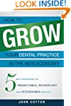 How To Grow Your Dental Practice In T...