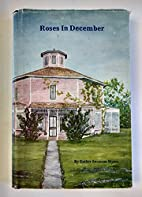 Roses in December by Esther Swanson Myers