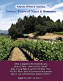 img - for Amicis Winery Guides: Dream Tours of Napa & Sonoma book / textbook / text book