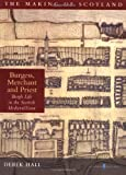 Burgess, Merchant and Priest: The Medieval Scottish Town (The Making of Scotland)