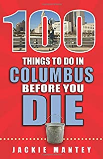 Book Cover: 100 Things to Do in Columbus Before You Die