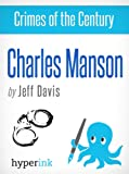 Charles Crimes of the Century: Charles Manson