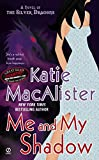 Me and My Shadow (0451228383) by Katie MacAlister