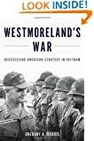 Westmoreland's War: Reassessing American Strategy in Vietnam