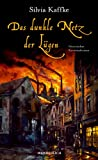 Das dunkle Netz der Lügen: Historischer Kriminalroman