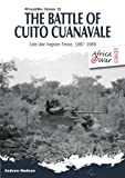 img - for The Battle of Cuito Cuanavale: Cold War Angolan Finale, 1987-1988 (Africa@war) book / textbook / text book