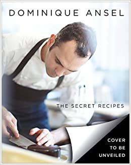 Dominique Ansel: The Secret Recipes: Dominique Ansel, Thomas Schauer