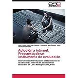Adicción a internet: Propuesta de un instrumento de evaluación: Instrumento de evaluación del fenómeno de la Adicción...