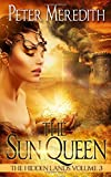 The Sun Queen: The Hidden Lands Volume 3