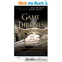 Game of Thrones and Philosophy: Logic Cuts Deeper Than Swords (The Blackwell Philosophy and Pop Culture Series)