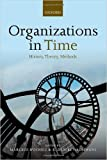 img - for Organizations in Time: History, Theory, Methods (Hardback) - Common book / textbook / text book